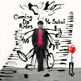 「Coming Up Roses」さかいゆう